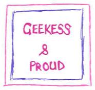Geekess & Proud